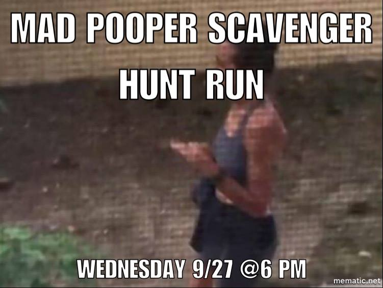 Mad Pooper Scavenger Hunt Run 9/27
